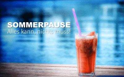 Sommerpause – Alles kann, nichts muss
